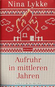 Cover Nina Lykke Aufruhr in mittleren Jahren