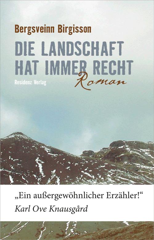 Cover Bergsveinn Birgisson Die Landschaft hat immer recht